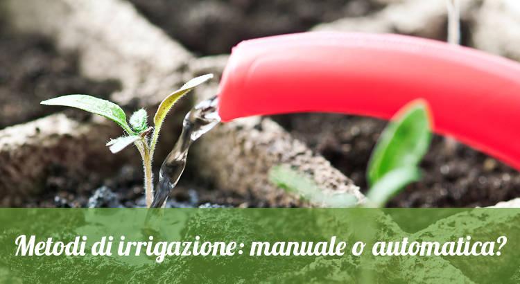Irrigazione manuale.